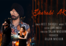 Sharabi Akh | Reet Shergill |Mp3 Song  Download 2020